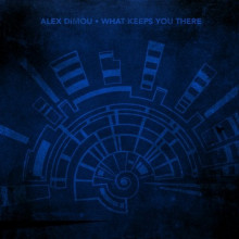 Alex Dimou - What Keeps You There (Crosstown Rebels)