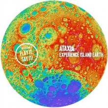 Ataxia - Experience Island Earth (Play It Say It)