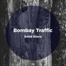 Bombay Traffic - Solid Disco (No Brainer)