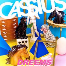 Cassius - Dreems (Because)