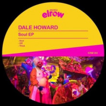 Dale Howard - Soul EP (elrow Music)