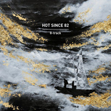 Hot Since 82 - 8-track (Knee Deep In Sound)