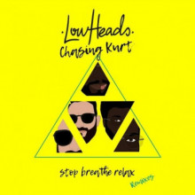 Lowheads - Stop Breathe Relax (Remixes)