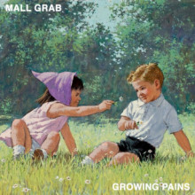Mall Grab - Growing Pains (Looking For Trouble)