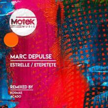 Marc Depulse - Estrelle / Etepetete (Motek Music)