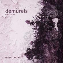 Marc Houle - Demurels - Remixes (Items & Things)