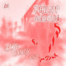 Philipp Gonzales - Hard Candy EP (Plastic City)
