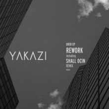 Rework - Over EP (Yakazi)