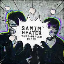 Samim - Heater (Tube & Berger Remix) (Get Physical Music)