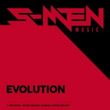 The S-Men - Evolution (S-Men Music)