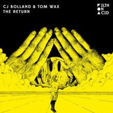 CJ Bolland / Tom Wax - The Return (Filth on Acid)