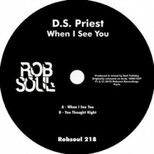 D.S. Priest - When I See You (Robsoul)