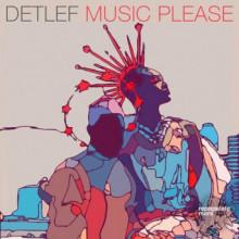 Detlef - Music Please (Repopulate Mars)