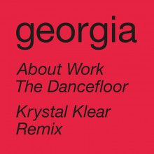 Georgia - About Work The Dancefloor (Krystal Klear Remix) (Domino)
