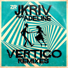 JKriv, Adeline Michele - Vertigo (Remixes) (Z Records)