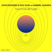 John Digweed, Nick Muir, Gabriel Ananda - Tachyon Return (Soulful Techno)