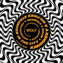 Kadinsky / Mr Fries - Strangerinthecity (Wolf Music)
