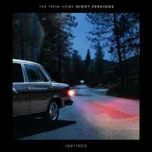 Ladytron - Far From Home (Night Versions) (Ladytron)