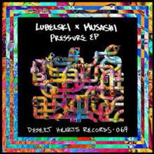 Lubelski / Musashi - Pressure (Desert Hearts)