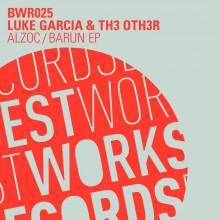 Luke Garcia, Th3 Oth3r - Alzoc/Barun EP (Best Works)