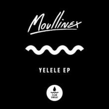 Moullinex - YELELE (Club Sweat)