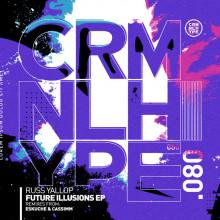 Russ Yallop - Future Illusions EP (Criminal Hype)