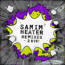 Samim - Heater (2019 Remixes) (Get Physical Music)