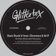 Slam Dunk'd - No Price (feat. Chromeo & Al-P) (Extended Remixes) (Glitterbox)