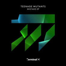 Teenage Mutants - Mistake (Terminal M)