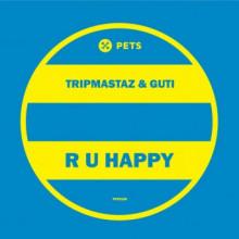 Tripmastaz, Guti - R U Happy (Pets)