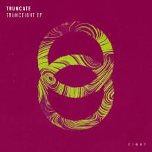 Truncate - TRUNCEI8HT EP (EI8HT)