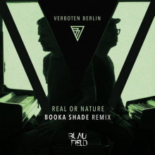 Verboten Berlin - Real Or Nature (Booka Shade Remix) (Blaufield Music)