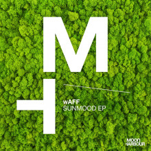 wAFF - Sunmood EP (Moon Harbour)