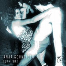 Anja Schneider - Funk That (Sous Music)