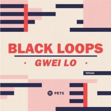Black Loops - Gwei Lo (Pets)