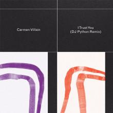 Carmen Villain - I Trust You (Dj Python Remix) (Smalltown Supersound)