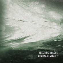 Electric Rescue - Cinema Levita (Virgo)