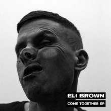 Eli Brown - Come Together (We Are The Brave)