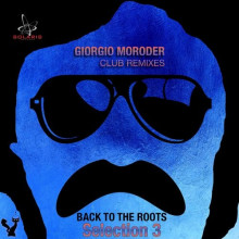 Giorgio Moroder - Giorgio Moroder Club Remixes Selection 3 - Back to the Roots (Solaris)
