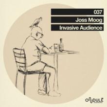Joss Moog - Invasive Audience (Ondule)