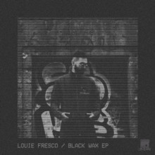Louie Fresco - Black Wax EP (No.19 Music)