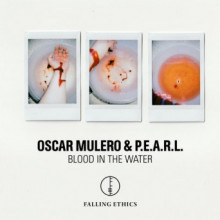 Oscar Mulero & P.E.A.R.L. - Blood In The Water (Falling Ethics)