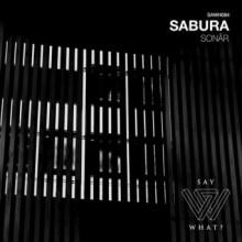 Sabura - Sonâr (Say What?)