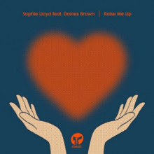 Sophie Lloyd - Raise Me Up (feat. Dames Brown) (Classic Music Company)