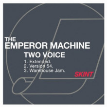 The Emperor Machine - TwoVoice (Skint)