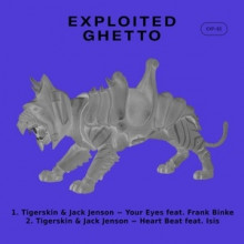 Tigerskin & Jack Jenson - Your Eyes (Exploited Ghetto)
