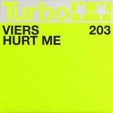 Viers - Hurt Me (Turbo)