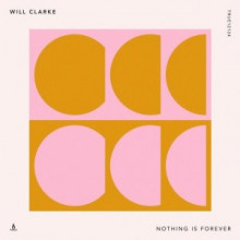 Will Clarke - Nothing Is Forever (Truesoul)