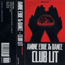 Amine Edge & DANCE - Club Lit (CUFF)