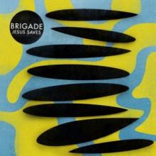 Brigade - Jesus Saves (Get Physical Music)